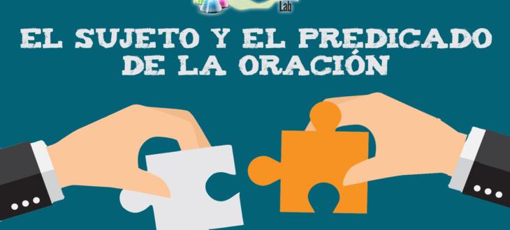 El sujeto y el predicado de la oración en español